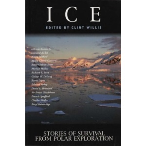 Ice: Stories of Survival from Polar Exploration (Adrenaline)