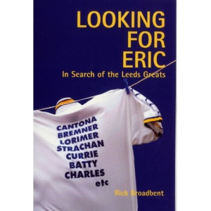 Looking for Eric: In Search of the Leeds Greats