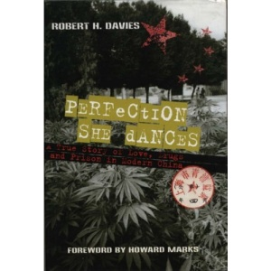 Perfection She Dances: A True Story of Love, Drugs and Prison in Modern China