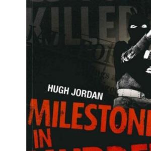 Milestones in Murder: Defining Moments in Ulster's Terror War