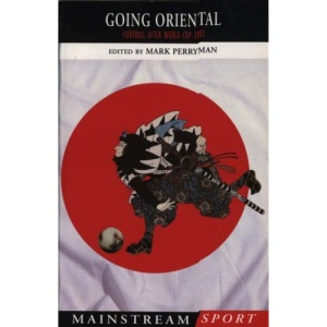 Going Oriental: Football After World Cup 2002 (Mainstream Sport)