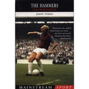 The Hammers: The West Ham United Dream Team