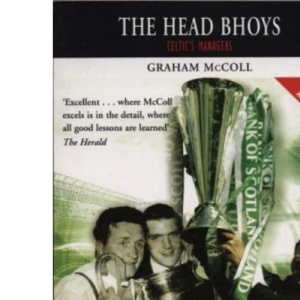 The Head Bhoys: Celtic's Managers (Mainstream Sport)