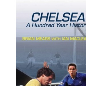 Chelsea: A 100-year History