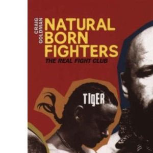 Natural Born Fighters: The Real Fight Club