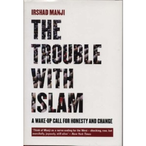 The Trouble with Islam: A Wake-up Call for Honesty and Change