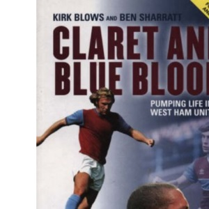 Claret and Blue Blood: Pumping Life into West Ham United