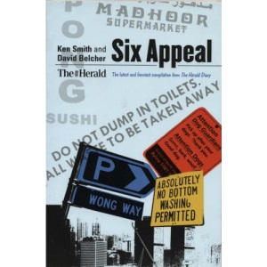 Six Appeal: The Latest and Funniest Compilation from the Herald Diary