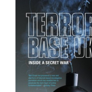 Terror Base UK: Inside a Secret War