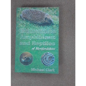 Mammals, Amphibians and Reptiles of Hertfordshire (Natural history of Hertfordshire)