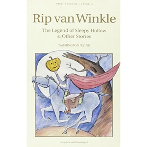 Rip Van Winkle, the Legend of Sleepy Hollow and Other Stories (Wordsworth Children's Classics)