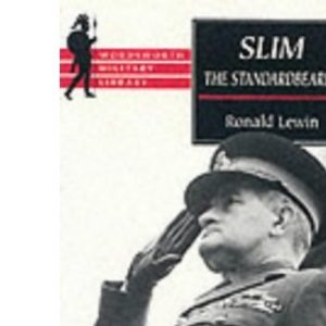 Slim: The Standardbearer (Wordsworth Military Library)