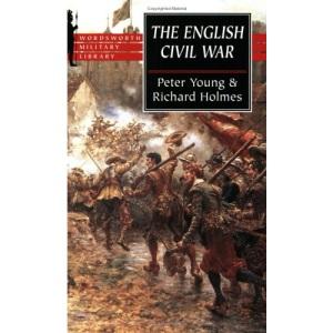 The English Civil War: A Military History of Three Civil Wars, 1642-51 (Wordsworth Military Library)