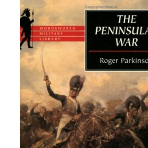 The Peninsular War (Wordsworth Military Library)