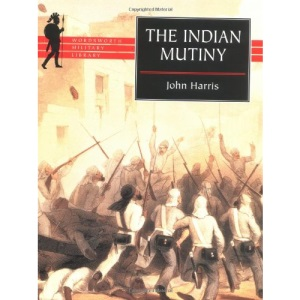 The Indian Mutiny (Wordsworth Military Library)