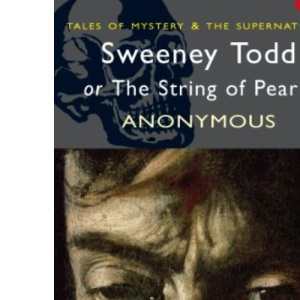 Sweeney Todd or The String of Pearls (Wordsworth Mystery & Supernatural)