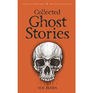 Ghost Stories of M R James (Wordsworth Mystery & Supernatural)