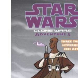 Star Wars: v. 2: Clone Wars Adventures