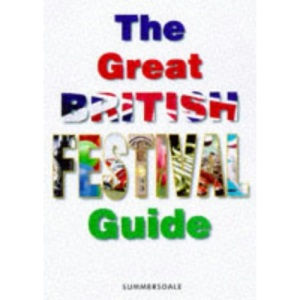 The Great British Festival Guide (Travel Guides)