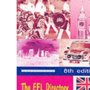 The EFL Directory 2003: The Complete Guide to Learning English in Britain (8th Edition)