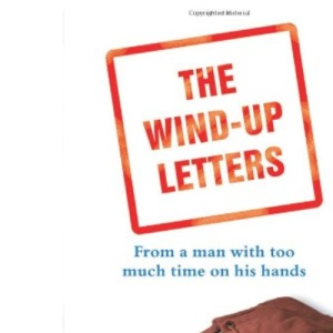 The Wind-up Letters: From a Man With Too Much Time on His Hands