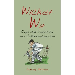 Wicket Wit: Quips and Quotes for the Cricket Obsessed
