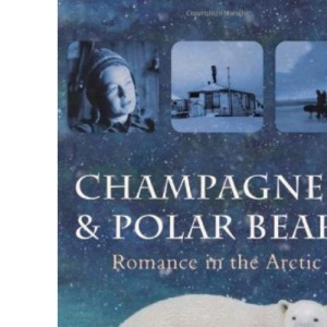 Champagne and Polar Bears: Romance in the Arctic