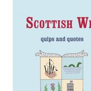 Scottish Wit: Quips and Quotes