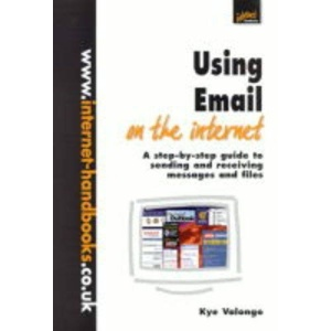 Using Email on the Internet: A Step-by-step Guide to Sending and Receiving Messages and Files