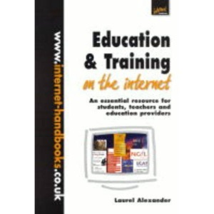 Education and Training on the Internet: An Essential Resource for Students, Teachers and Education Providers