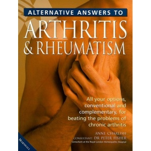 Alternative Answers to Rheumatism and Arthritis (Alternative Answers S.)