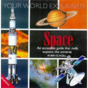 Space Explained (Your World Explained)