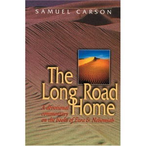 The Long Road Home: A Devotional Commentary on the Books of Ezra and Nehemiah