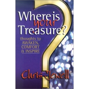 Where is Your Treasure?: Thoughts to Awaken, Comfort and Inspire