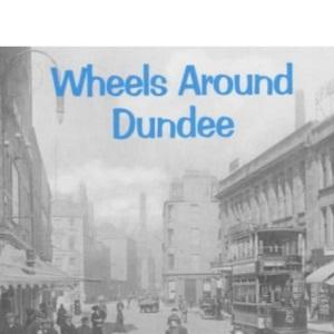 Wheels Around Dundee