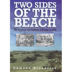 Two Sides of the Beach: The Invasion and Defence of Europe in 1944