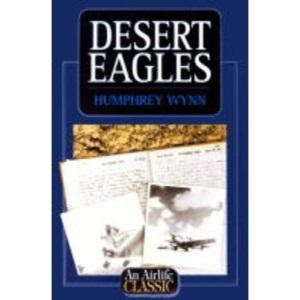Desert Eagles (Airlife's Classics)