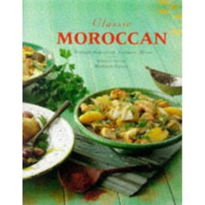 Classic Moroccan: Aromatic and Spicy Dishes from Northern Africa