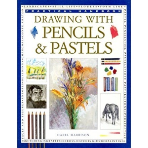 How to Draw with Pencils and Pastels (Practical Handbook)
