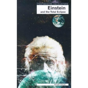 Einstein and the Total Eclipse (Postmodern encounters)