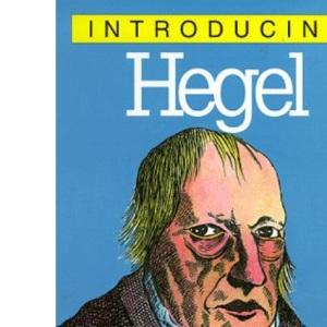 Introducing Hegel (Introducing... S.)