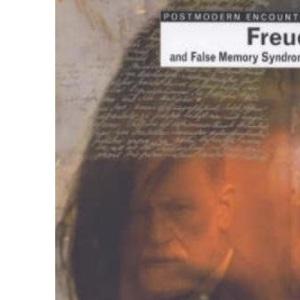 Freud and False Memory Syndrome (Postmodern Encounters)