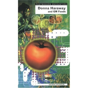 Donna Haraway and Genetic Foods (Postmodern Encounters)