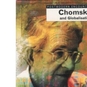 Chomsky and Globalisation (Postmodern Encounters)