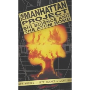 The Manhattan Project: Big Science and the Atom Bomb (Revolutions in Science)