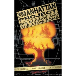 The Manhattan Project: Big Science and the Atom Bomb (Revolutions in Science S.)