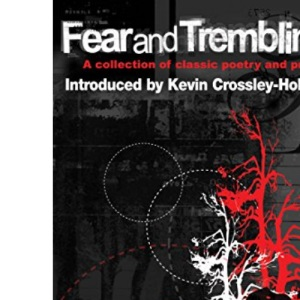 Fear and Trembling: A Collection of Classic Poetry and Prose