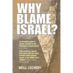 Why Blame Israel?: The Facts Behind the Headlines