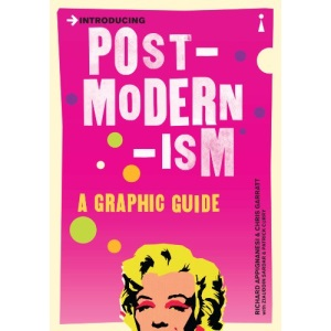 Introducing Postmodernism: A Graphic Guide to Cutting-Edge Thinking