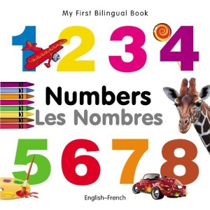 My First Bilungual Book - Numbers - English-French (My First Bilingual Books)
